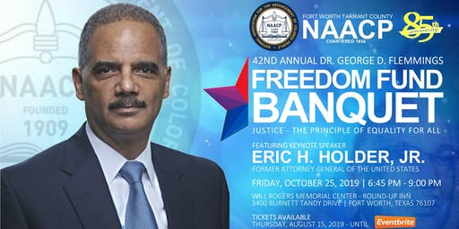 SOLD OUT - NAACP 42nd Annual Freedom Fund Banquet featuring 82nd US Attorney General Eric Holder, Jr.