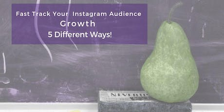 5 1/2 Ways to Grow Your Instagram Audience MasterClass tickets