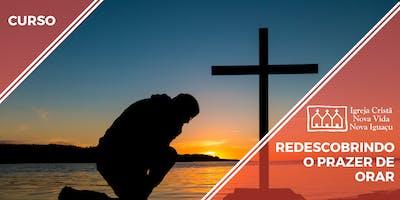 Curso Redescobrindo o Prazer de Orar