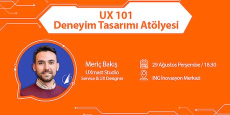 UX101 Deneyim Tasarımı Atölyesi - Meriç Bakış (UXmast Studio) tickets