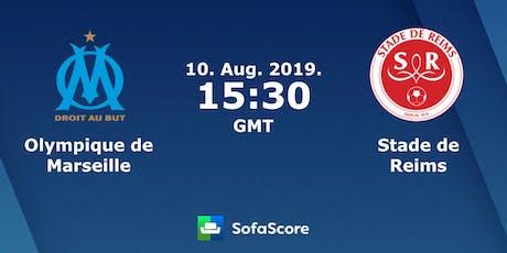 OM - Stade de Reims match e.n d-i-r-e-c-t Live du Samedi 10 août 2019 billets