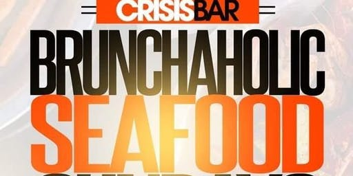 Brunchaholic  Sundays @ the Crisis Bar Free entry all day