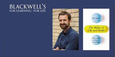 Dr Kit Yates - The Maths of Life and Death book launch tickets