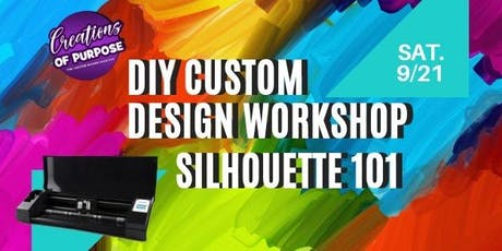 DIY Custom Design Workshop - Silhouette 101 tickets