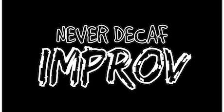 Improv comedy from Never Decaf (Greer, SC) tickets