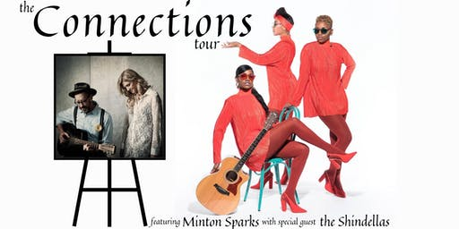 Connections Tour with Minton Sparks, & guests The Shindellas