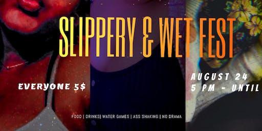 #Slippery&WetFest