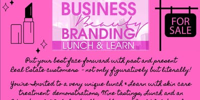 Free Real Estate Agent Lunch & Learn: Beauty, Business and Branding