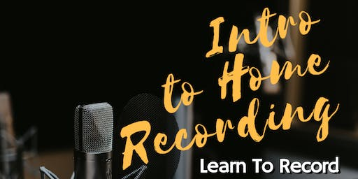 Workshop: Intro to Home Recording