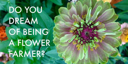Do You Dream of Being a Flower Farmer?