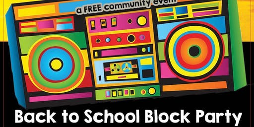 COMMUNITY BACK TO SCHOOL BLOCK PARTY