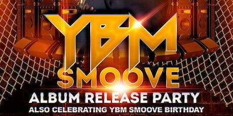 YBMSmoove's Album Release Concert/Bday Bash (21+) tickets