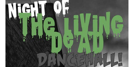 Night of the Living Dead - Dancehall! tickets
