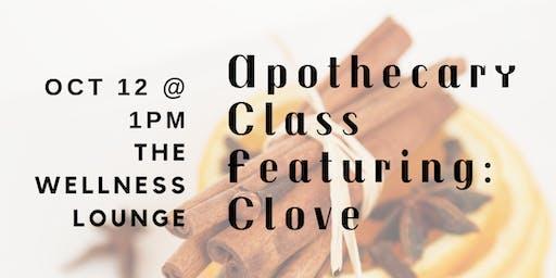 Apothecary Class: Clove