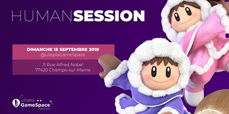 HumanSession #1 @ Utopia GameSpace billets