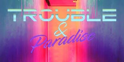 Trouble&Paradise