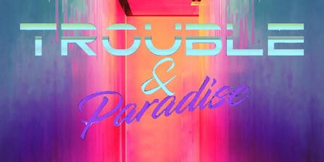 Trouble&Paradise tickets