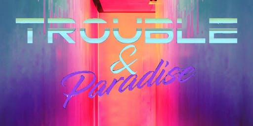 Trouble&Paradise