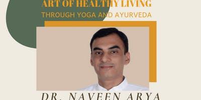 Art of Healthy Living: Ayurveda & Yoga