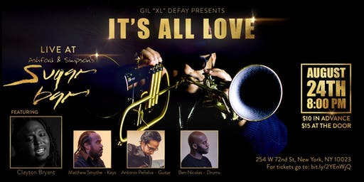 """GIL """"XL"""" DEFAY presents IT'S ALL LOVE LIVE featuring Clayton Bryant"""