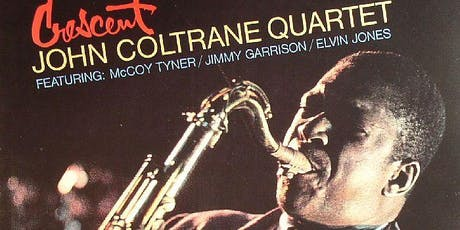 SAM MOSCHING QUARTET  perform JOHN COLTRANE'S  CRESCENT tickets