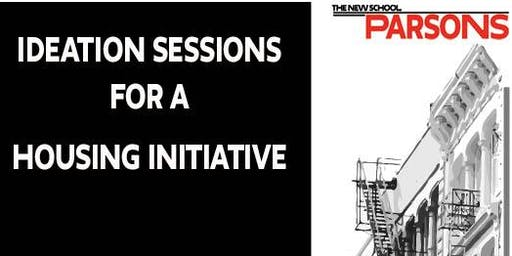 Ideation Sessions for a  Housing Initiative