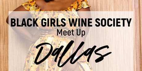 Black Girls Wine Society - Dallas (Meet up) tickets