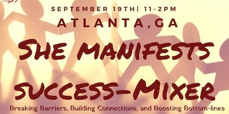 She Manifests Success-Mixer Atlanta tickets