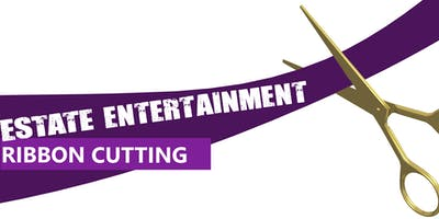 Estate Entertainment - Ribbon Cutting Reception