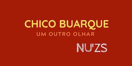 CHICO BUARQUE - UM OUTRO OLHAR por NU'ZS ingressos