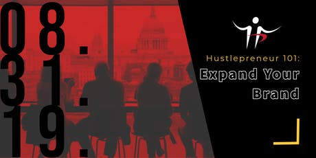 Hustlepreneur 101: Expand Your Brand tickets