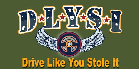 "D*L*Y*S*I ""Drive Like You Stole It"" Launch Event tickets"