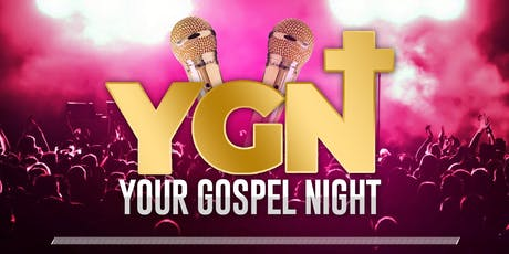 YOUR GOSPEL NIGHT  tickets