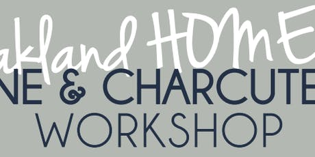 Oakland HOME's Wine & Charcuterie Workshop tickets