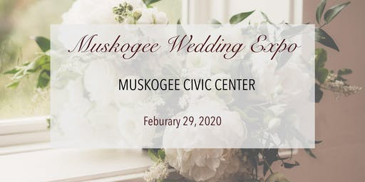 Muskogee Wedding Expo