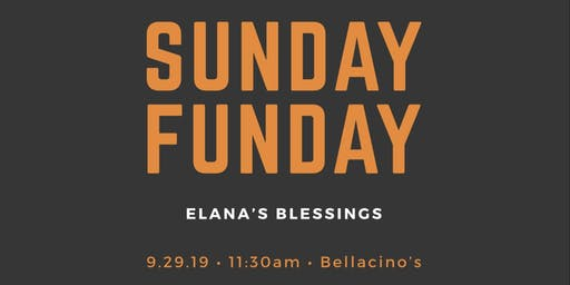 Elana's Blessings SUNDAY FUNDAY