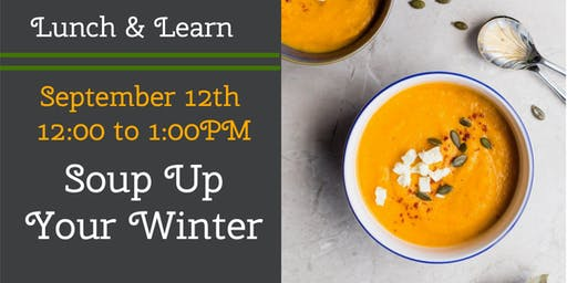 Lunch and Learn: Soup Up Your Winter