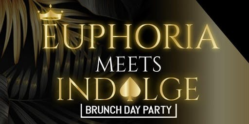 Euphoria Meets Indulge - The Brunch Day Party
