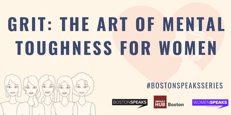 Grit: The Art of Mental Toughness For Women | BostonSpeaksSeries tickets