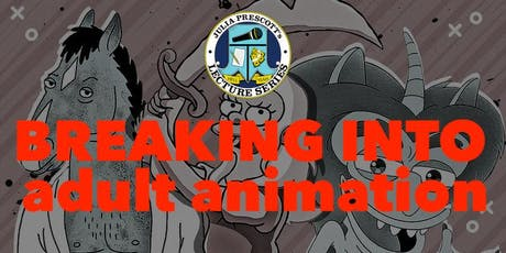 JP Lecture Series: Breaking into Adult Animation! tickets