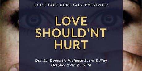 """Let's Talk Real Talk Presents: """"Love Shouldn't Hurt"""" tickets"""