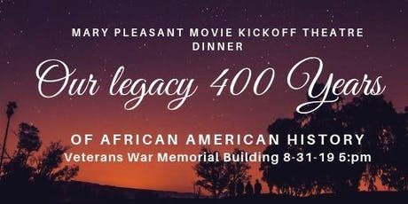 Mary Pleasant Movie Kickoff  With Sushell Bibbs Produced By 400 Years 2019  tickets