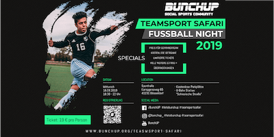 Fußball-Night - Teamsport Safari Nights #2  von BunchUP