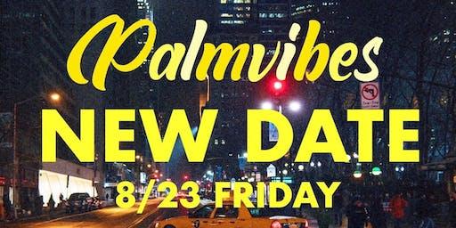 PALMVIBES @ THE VNYL - FRI AUGUST 23