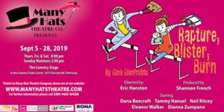 Rapture, Blister, Burn A Many Hats Theatre Company Production tickets