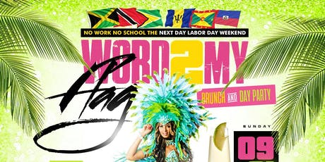 Word 2 My Flag Labor Day Weekend brunch & Day Party tickets