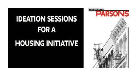Ideation Session 3 for a  Housing Initiative  - Parsons Possibilities tickets