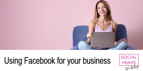 Using Facebook for your Business - East London tickets