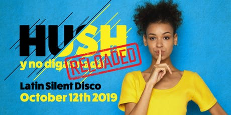 HUSH - Reloaded tickets