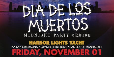 Dia de los Muertos Midnight Party Cruise tickets